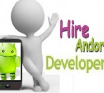 Android App Development Company – How To Hire One?
