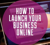 How to Launch Your Business Online the Right Way